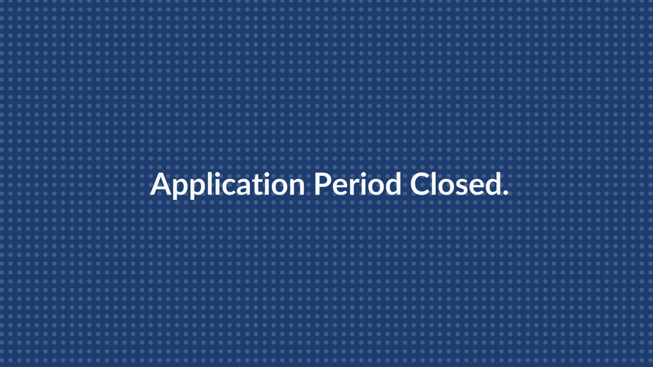 The application period is now closed
