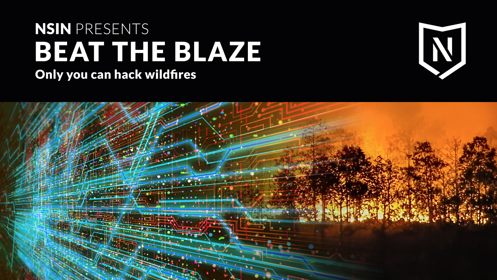 NSIN Hacks present Beat the Blaze: Only you can Hack wildfires